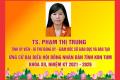 Tiểu sử tóm tắt Tiến sĩ Phạm Thị Trung  – Tỉnh ủy viên – Bí thư Đảng ủy – Giám đốc Sở GDĐT, ứng cử Đại biểu Hội đồng Nhân dân tỉnh Kon Tum Khóa XII, Nhiệm kỳ 2021 – 2026
